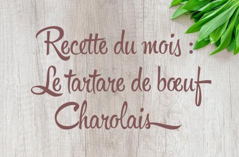 Recette du mois : Le tartare de bœuf Charolais