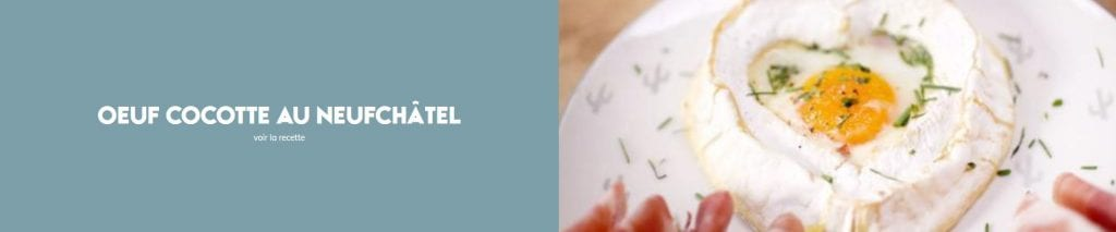 Recette du mois : Œuf cocotte au Neufchâtel